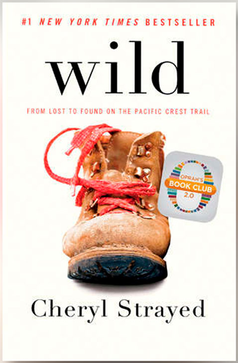 Wild From Lost to Found on the Pacific Crest Trail by Cheryl Strayed. Credits bookpodcast.com