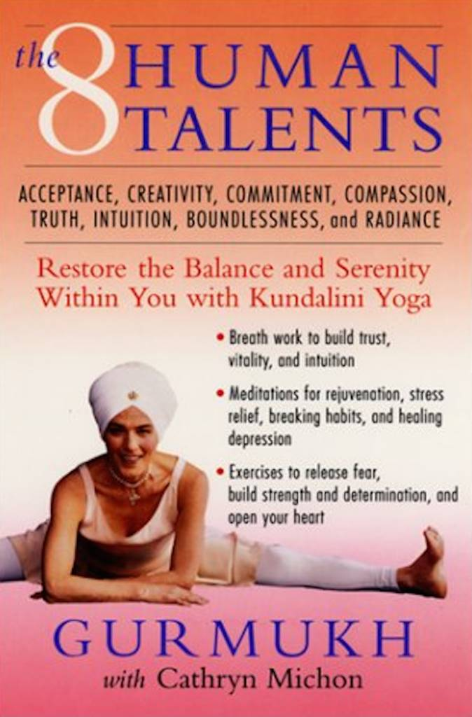 The 8 Human Talents: Restore the Balance and Serenity within You with Kundalini Yoga  by Gurmukh & Cathryn Michon